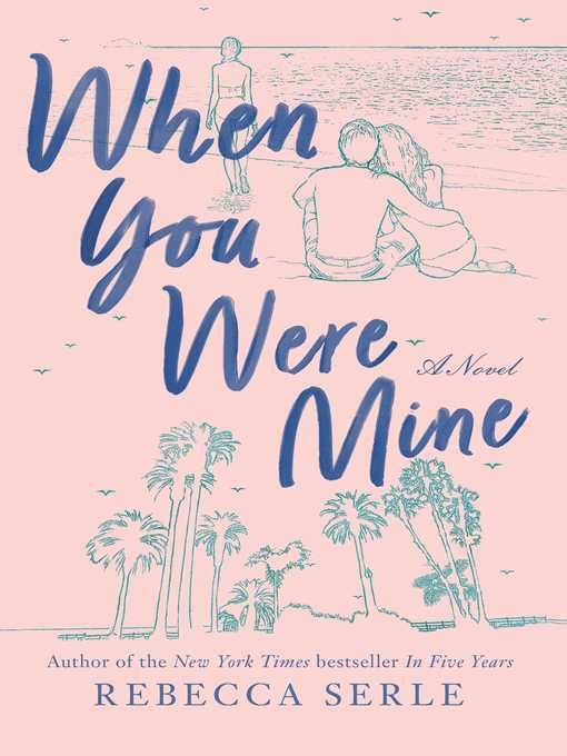 Title details for When You Were Mine by Rebecca Serle - Wait list