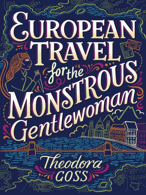 Title details for European Travel for the Monstrous Gentlewoman by Theodora Goss - Wait list