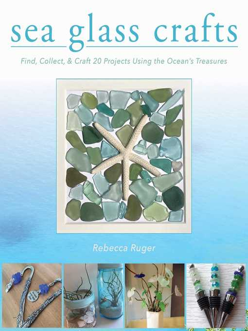Title details for Sea Glass Crafts by Rebecca Ruger-Wightman - Available