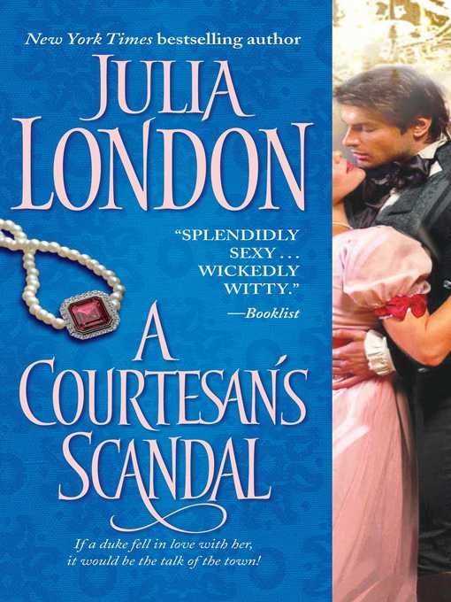 Title details for A Courtesan's Scandal by Julia London - Available