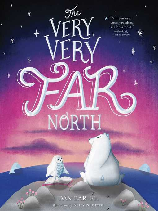 Title details for The Very, Very Far North by Dan Bar-el - Available