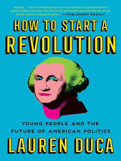 Title details for How to Start a Revolution by Lauren Duca - Available
