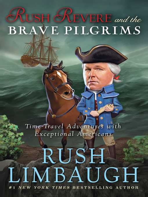 Title details for Rush Revere and the Brave Pilgrims by Rush Limbaugh - Wait list