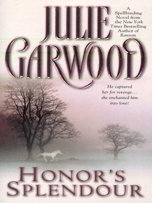 Title details for Honor's Splendour by Julie Garwood - Wait list