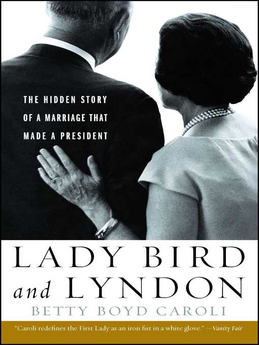Title details for Lady Bird and Lyndon by Betty Boyd Caroli - Wait list