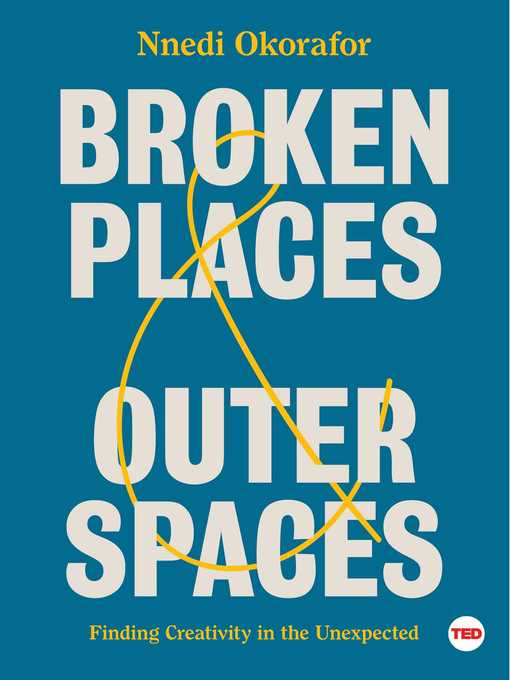Title details for Broken Places & Outer Spaces by Nnedi Okorafor - Wait list