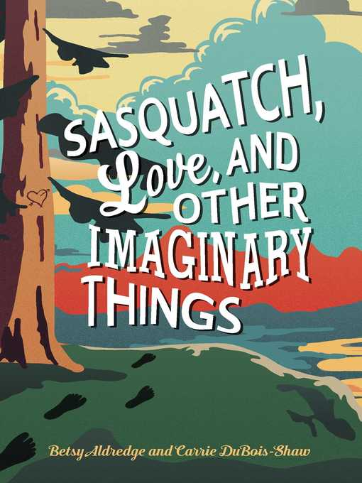 Cover of Sasquatch, Love, and Other Imaginary Things