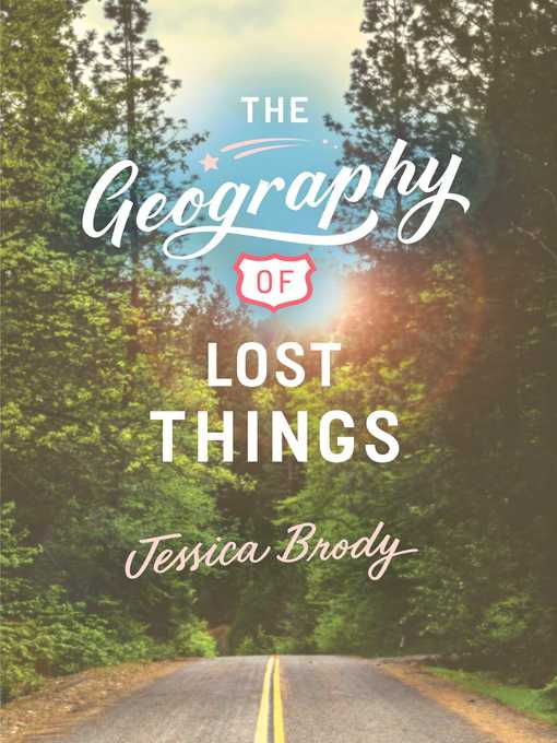Title details for The Geography of Lost Things by Jessica Brody - Available