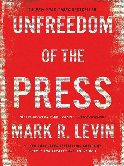 Title details for Unfreedom of the Press by Mark R. Levin - Available