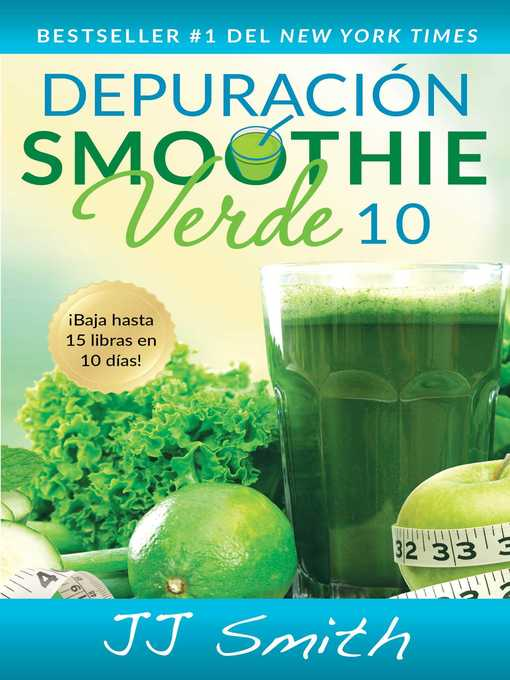Title details for Depuración Smoothie Verde 10 (10-Day Green Smoothie Cleanse Spanish Edition) by JJ Smith - Wait list