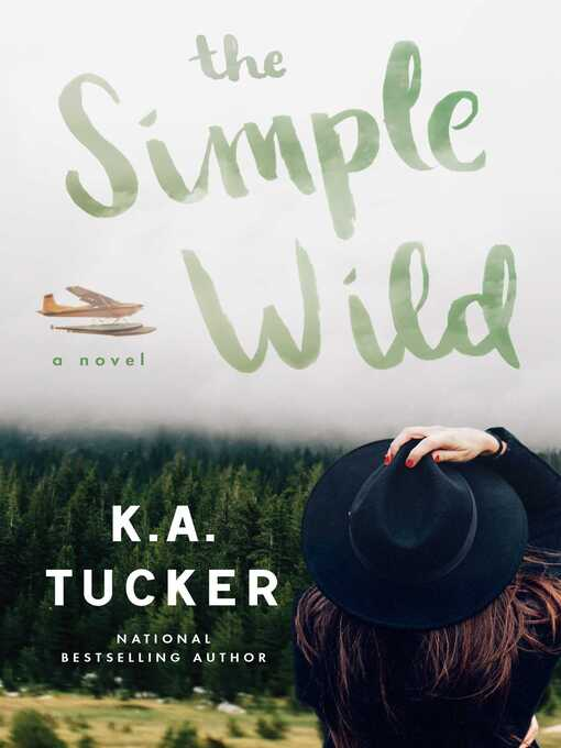 Title details for The Simple Wild by K.A. Tucker - Wait list
