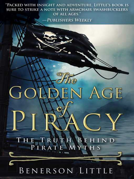 Title details for The Golden Age of Piracy by Benerson Little - Wait list