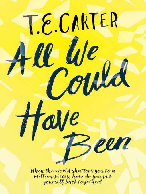 Title details for All We Could Have Been by T.E. Carter - Available