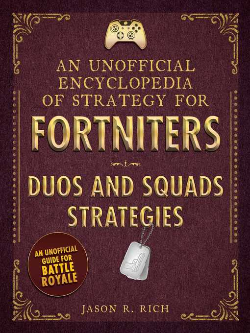 Title details for An Unofficial Encyclopedia of Strategy for Fortniters by Jason R. Rich - Wait list