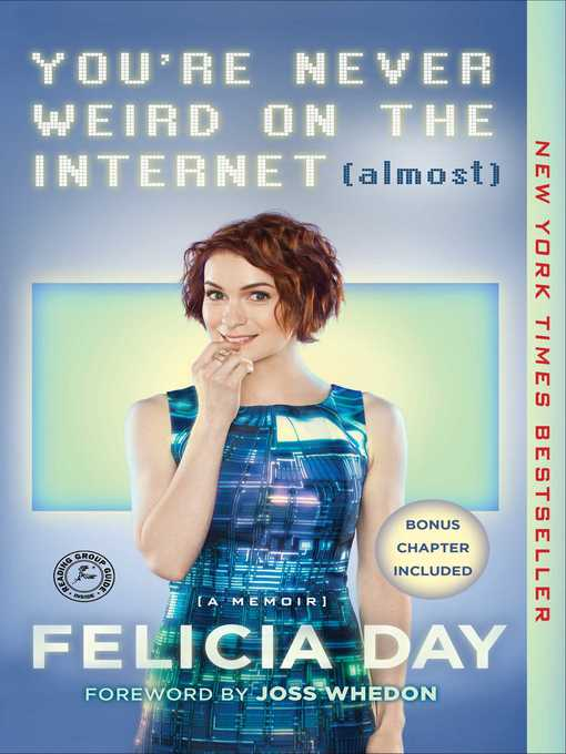 Title details for You're Never Weird on the Internet (Almost) by Felicia Day - Available