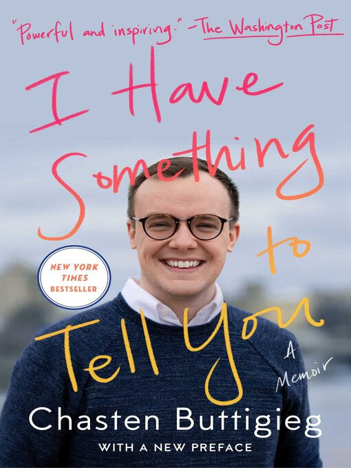 Title details for I Have Something to Tell You by Chasten Buttigieg - Wait list