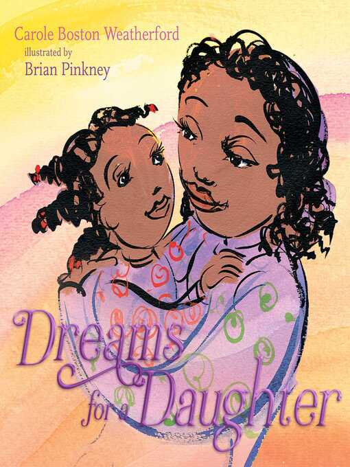 Title details for Dreams for a Daughter by Carole Boston Weatherford - Available