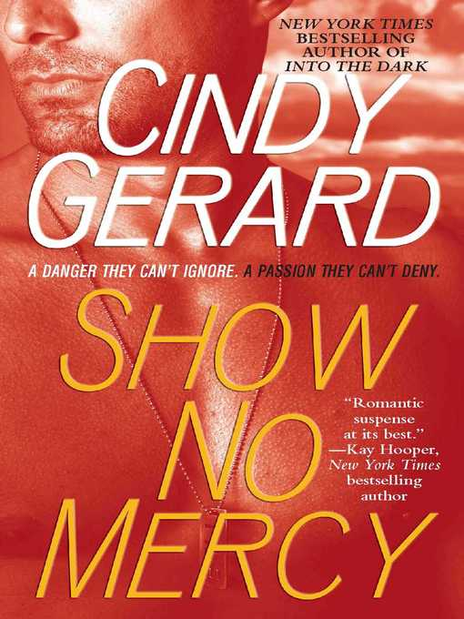 Title details for Show No Mercy by Cindy Gerard - Wait list