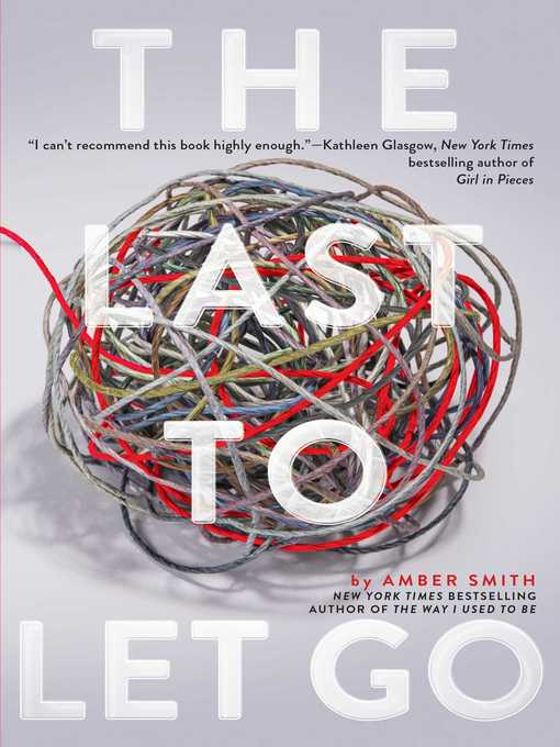 Title details for The Last to Let Go by Amber Smith - Wait list