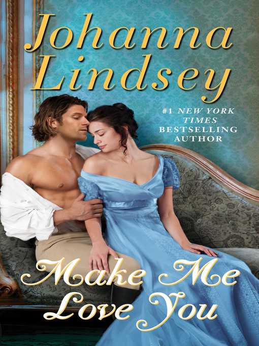 Title details for Make Me Love You by Johanna Lindsey - Wait list