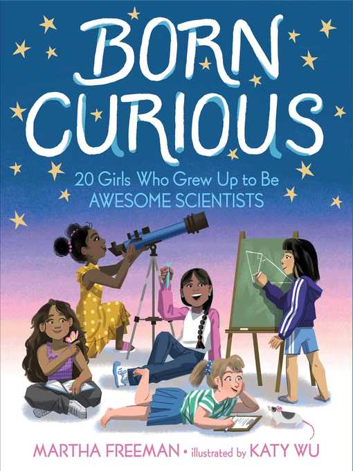 Title details for Born Curious by Martha Freeman - Wait list