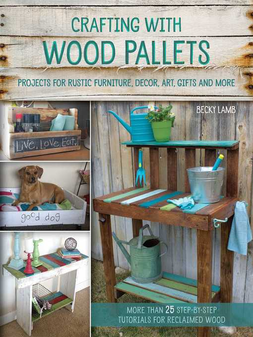 Title details for Crafting with Wood Pallets by Becky Lamb - Wait list