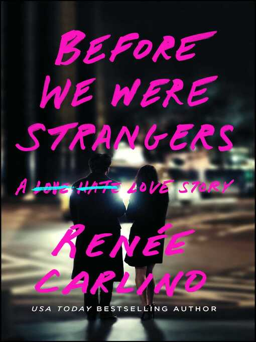 Title details for Before We Were Strangers by Renée Carlino - Wait list