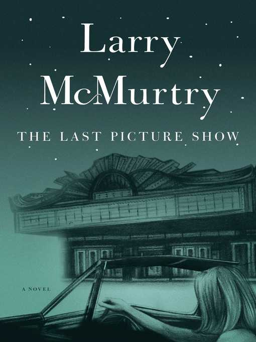 Title details for The Last Picture Show by Larry McMurtry - Wait list