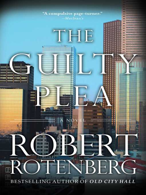 Title details for The Guilty Plea by Robert Rotenberg - Wait list