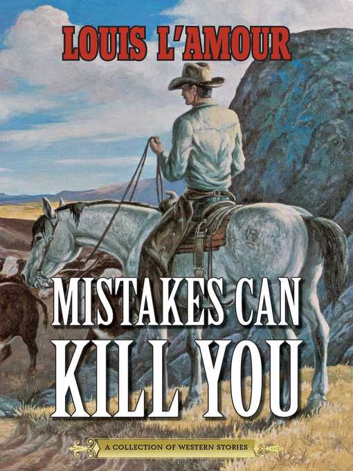Title details for Mistakes Can Kill You by Louis L'Amour - Available