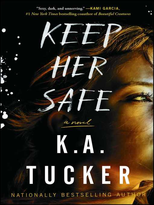 Title details for Keep Her Safe by K.A. Tucker - Wait list