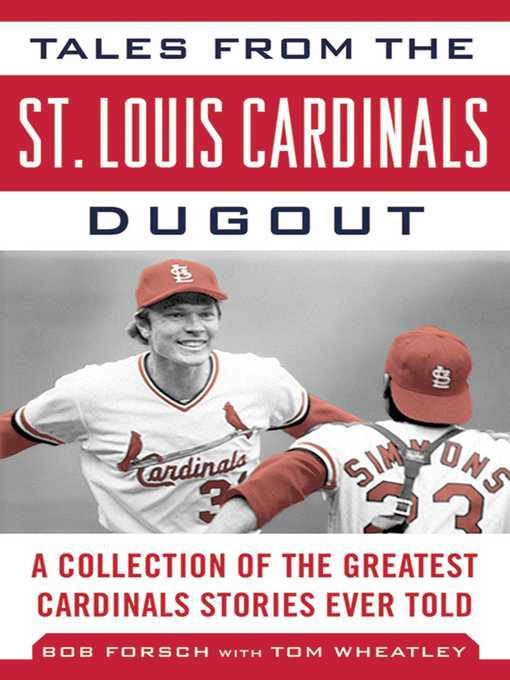 Title details for Tales from the St. Louis Cardinals Dugout by Bob Forsch - Available