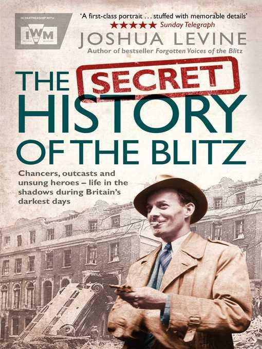 Title details for The Secret History of the Blitz by Joshua Levine - Wait list