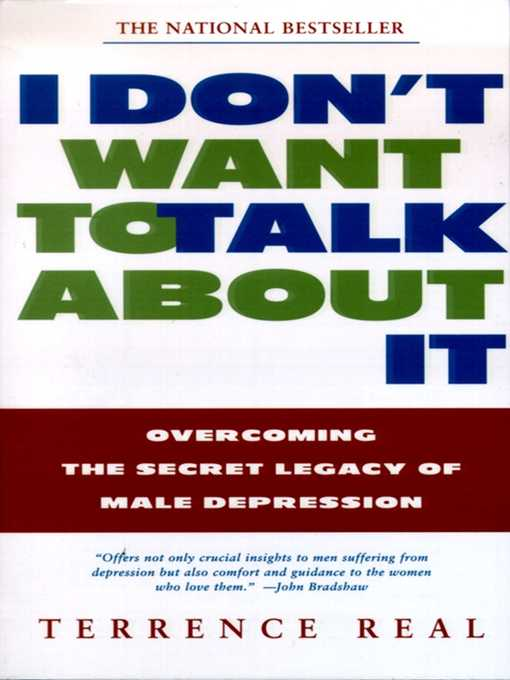 Title details for I Don't Want to Talk About It by Terrence Real - Wait list