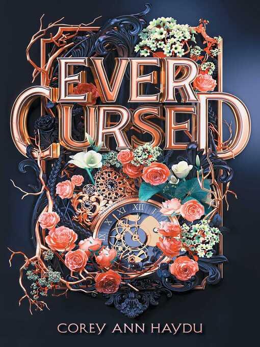 Title details for Ever Cursed by Corey Ann Haydu - Wait list