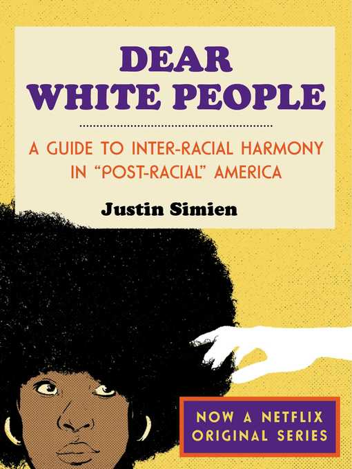 Title details for Dear White People by Justin Simien - Wait list