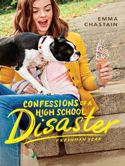 Title details for Confessions of a High School Disaster by Emma Chastain - Available