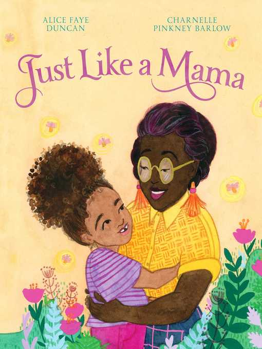Title details for Just Like a Mama by Alice Faye Duncan - Available