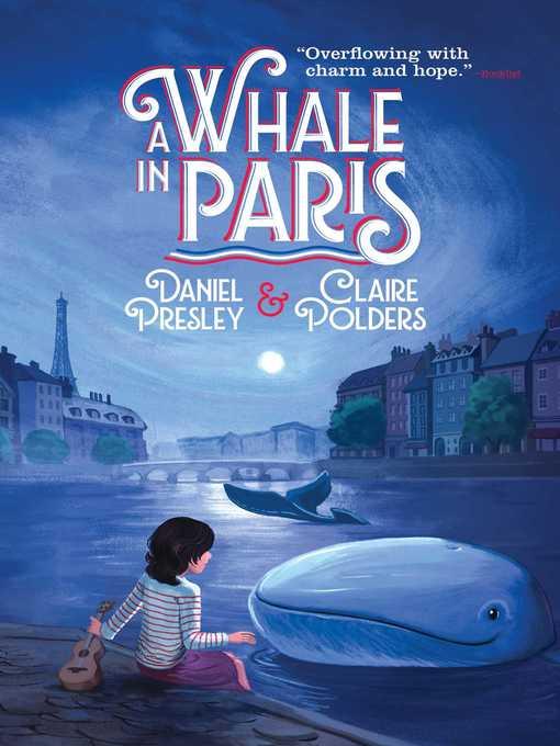 Title details for A Whale in Paris by Daniel Presley - Wait list