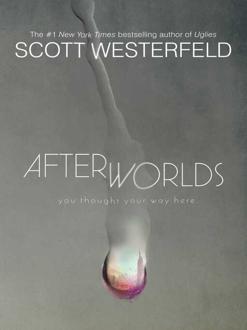 Title details for Afterworlds by Scott Westerfeld - Wait list