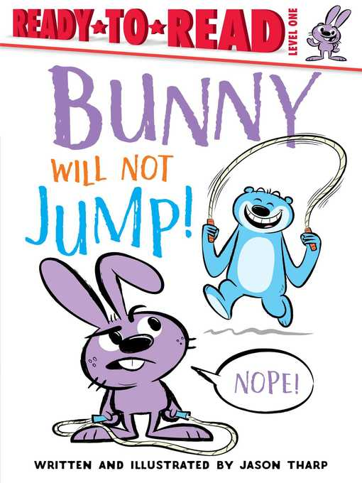 Title details for Bunny Will Not Jump! by Jason Tharp - Available