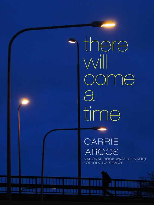 Title details for There Will Come a Time by Carrie Arcos - Wait list