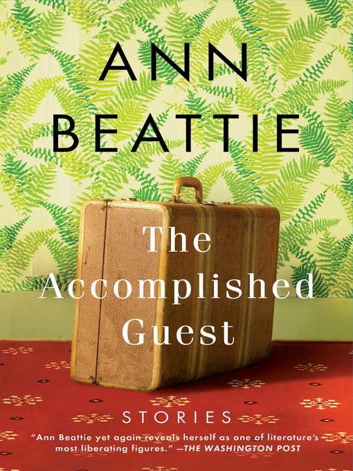 Title details for The Accomplished Guest by Ann Beattie - Wait list