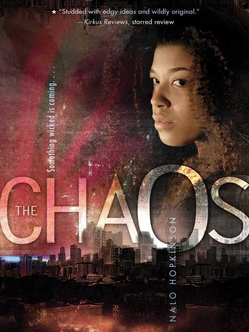 Title details for The Chaos by Nalo Hopkinson - Wait list