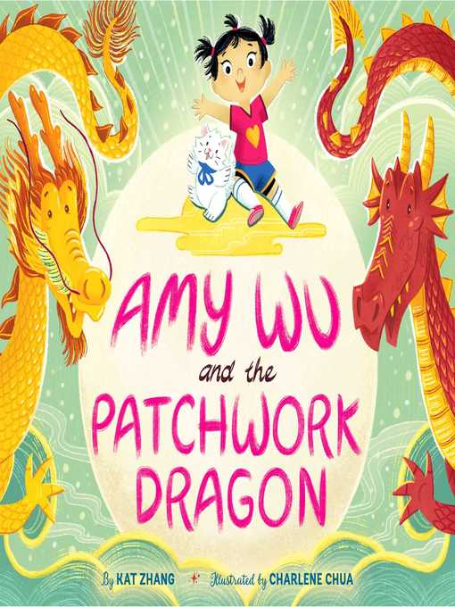 Title details for Amy Wu and the Patchwork Dragon by Kat Zhang - Available