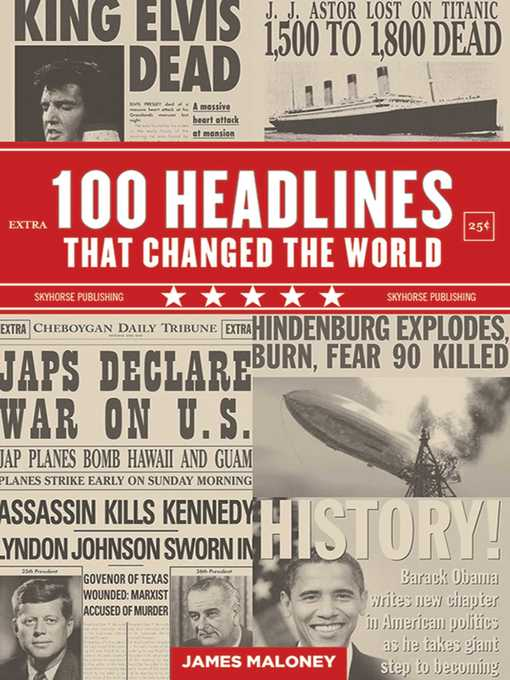 Title details for 100 Headlines That Changed the World by James Maloney - Wait list