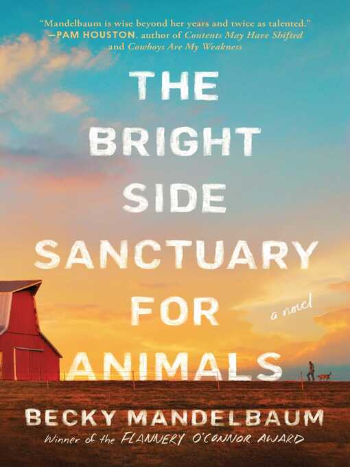 Title details for The Bright Side Sanctuary for Animals by Becky Mandelbaum - Available