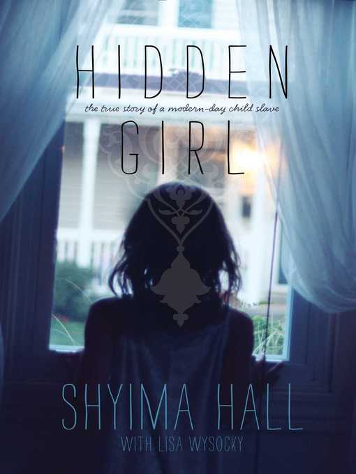 Title details for Hidden Girl by Shyima Hall - Wait list