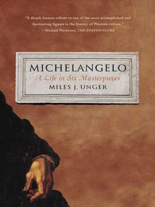 Title details for Michelangelo by Miles J. Unger - Available