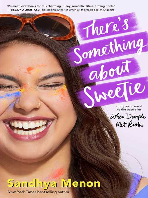 Title details for There's Something about Sweetie by Sandhya Menon - Wait list